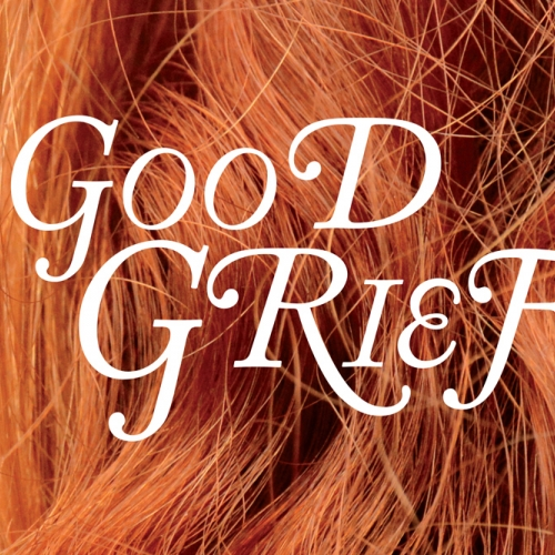Good Grief text on a background of red hair